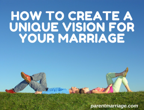 How To Create A Unique Vision For Your Marriage